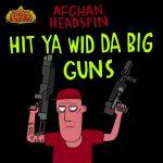 HIT YA WID DA BIG GUNS